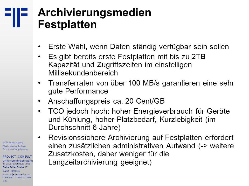 108 VdW-Arbeitstagung Elektronische Archive Dr. Ulrich Kampffmeyer PROJECT CONSULT Unternehmensberatung Dr. Ulrich Kampffmeyer GmbH Breitenfelder Stra