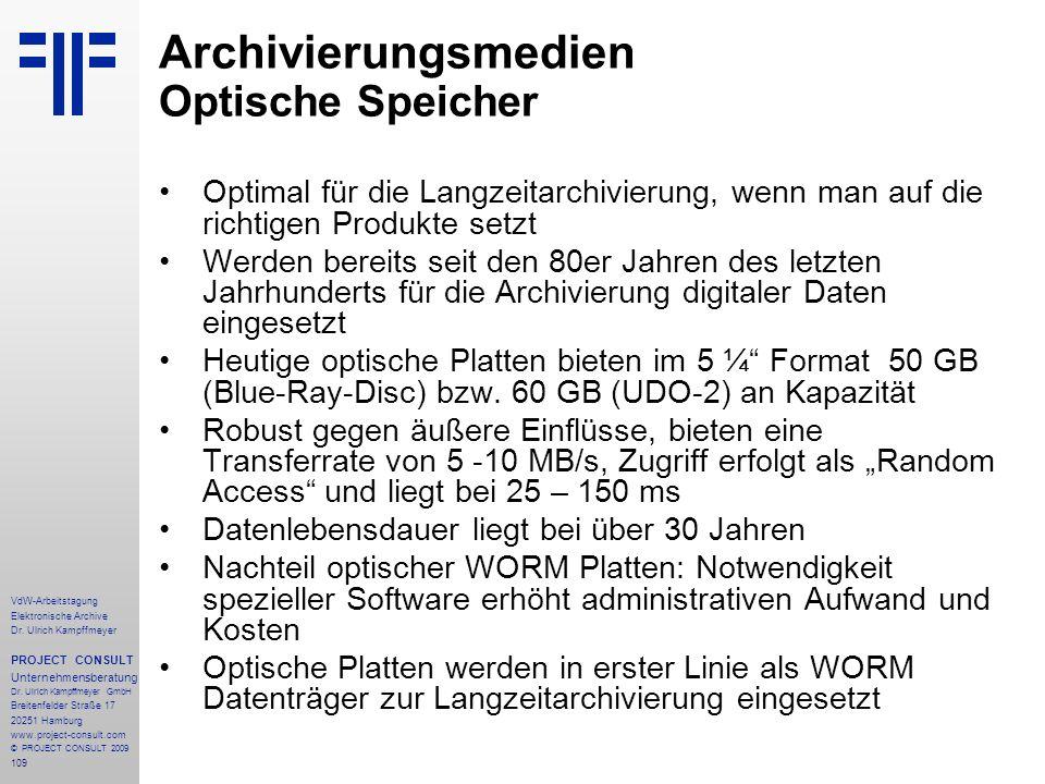 109 VdW-Arbeitstagung Elektronische Archive Dr. Ulrich Kampffmeyer PROJECT CONSULT Unternehmensberatung Dr. Ulrich Kampffmeyer GmbH Breitenfelder Stra