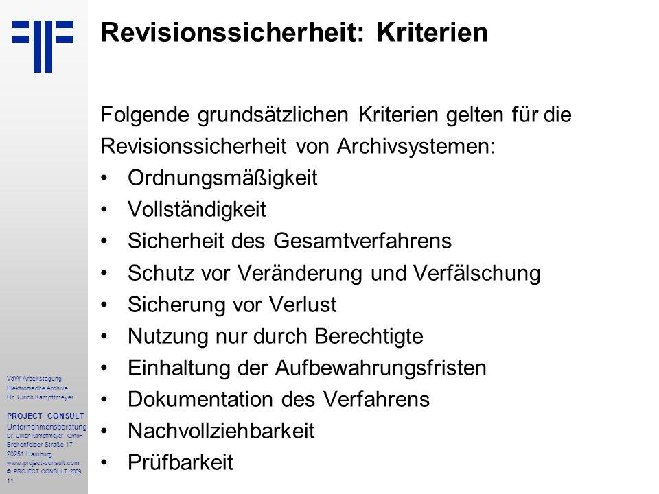 11 VdW-Arbeitstagung Elektronische Archive Dr. Ulrich Kampffmeyer PROJECT CONSULT Unternehmensberatung Dr. Ulrich Kampffmeyer GmbH Breitenfelder Straß