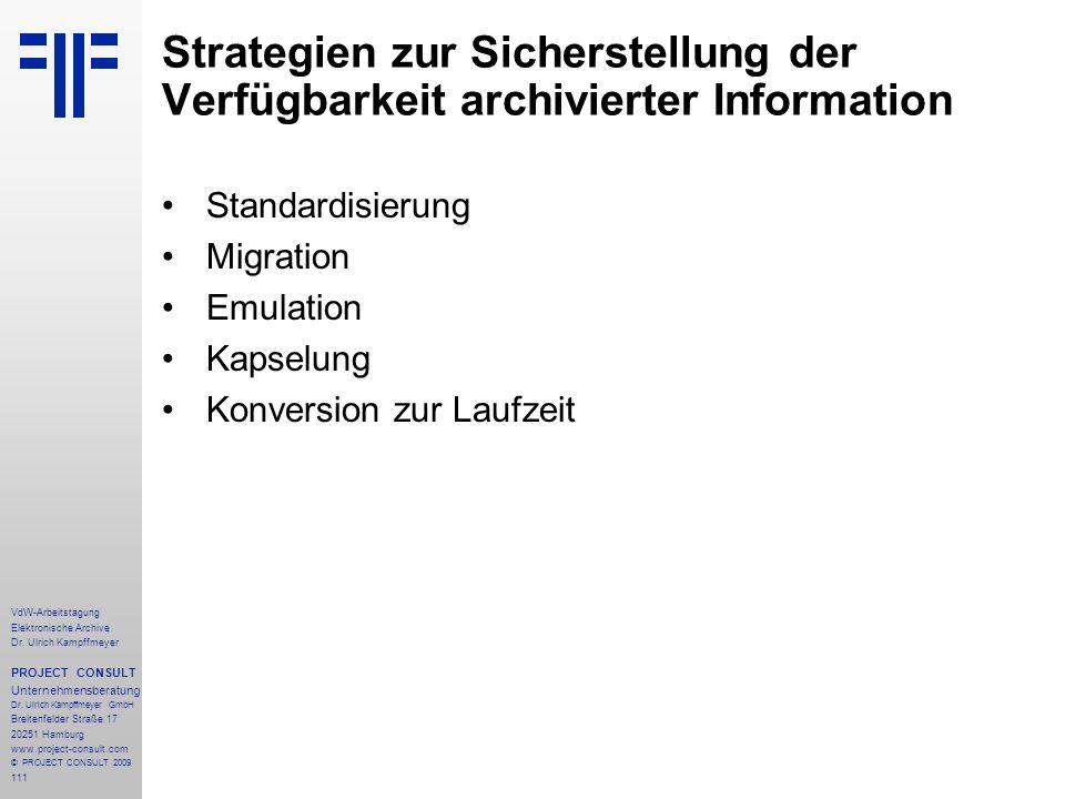 111 VdW-Arbeitstagung Elektronische Archive Dr. Ulrich Kampffmeyer PROJECT CONSULT Unternehmensberatung Dr. Ulrich Kampffmeyer GmbH Breitenfelder Stra