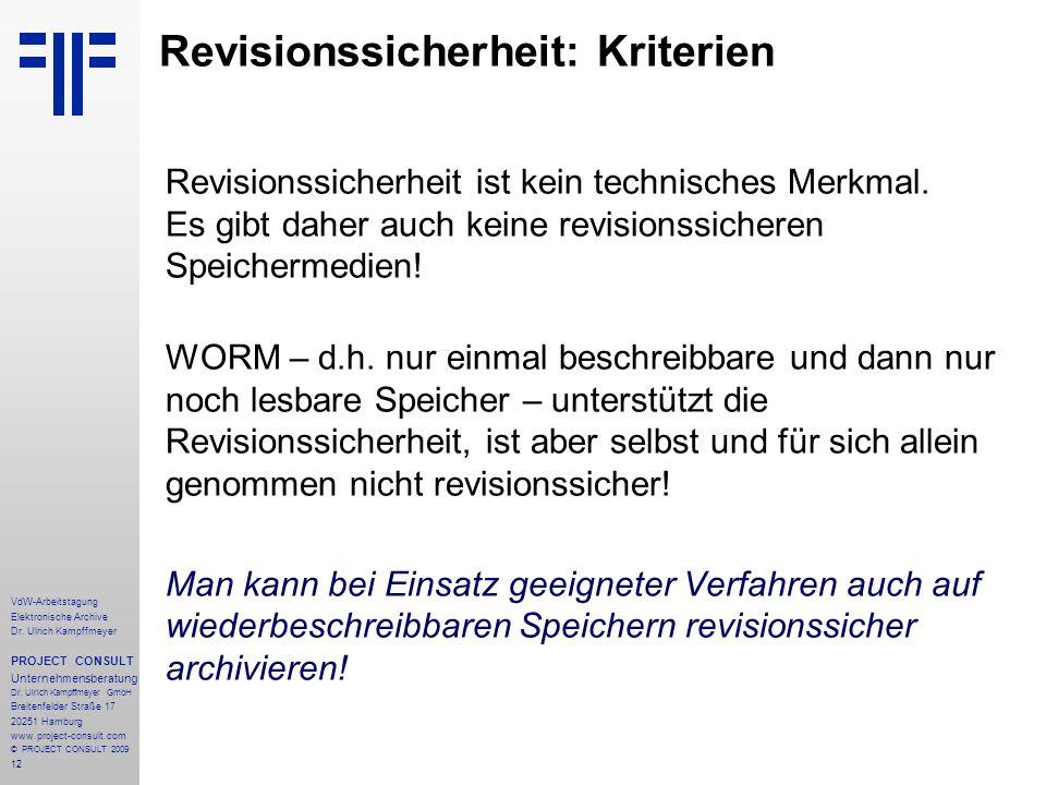 12 VdW-Arbeitstagung Elektronische Archive Dr. Ulrich Kampffmeyer PROJECT CONSULT Unternehmensberatung Dr. Ulrich Kampffmeyer GmbH Breitenfelder Straß