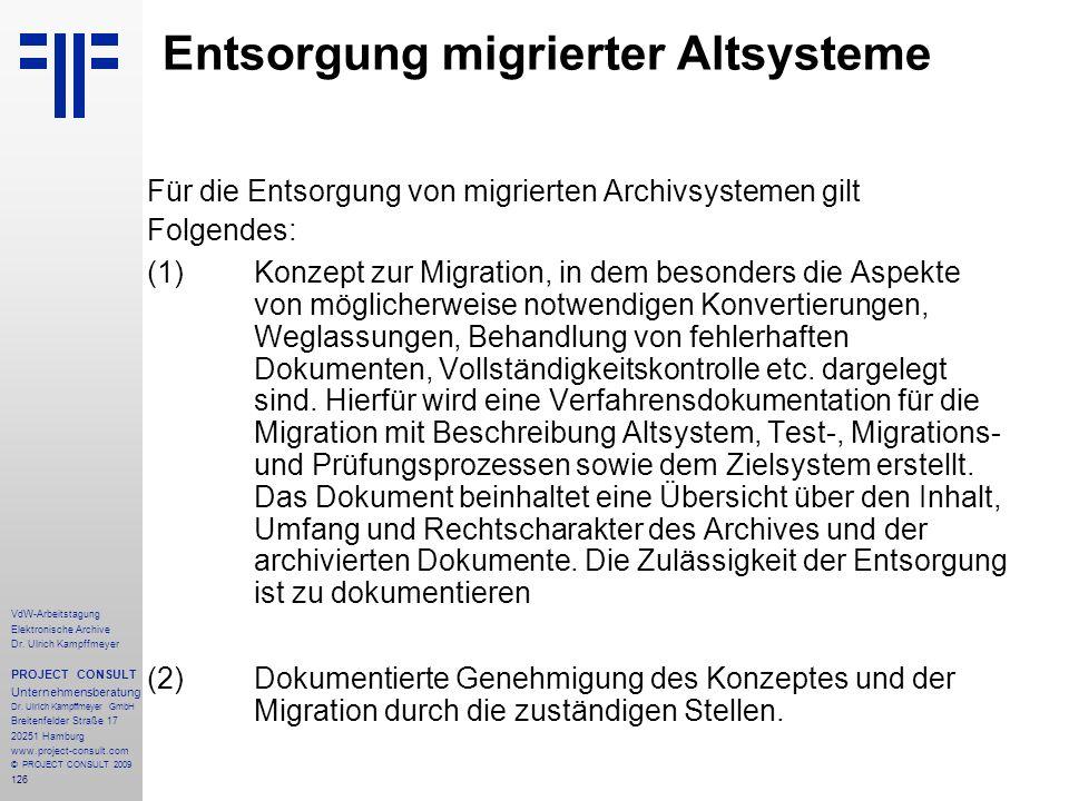126 VdW-Arbeitstagung Elektronische Archive Dr. Ulrich Kampffmeyer PROJECT CONSULT Unternehmensberatung Dr. Ulrich Kampffmeyer GmbH Breitenfelder Stra
