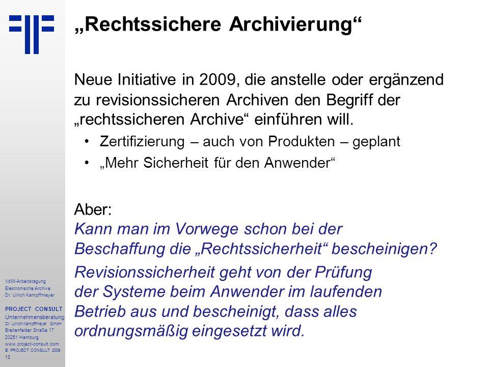 13 VdW-Arbeitstagung Elektronische Archive Dr. Ulrich Kampffmeyer PROJECT CONSULT Unternehmensberatung Dr. Ulrich Kampffmeyer GmbH Breitenfelder Straß