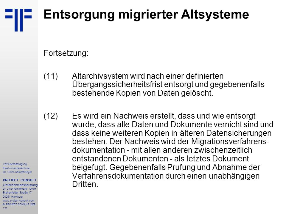 131 VdW-Arbeitstagung Elektronische Archive Dr. Ulrich Kampffmeyer PROJECT CONSULT Unternehmensberatung Dr. Ulrich Kampffmeyer GmbH Breitenfelder Stra