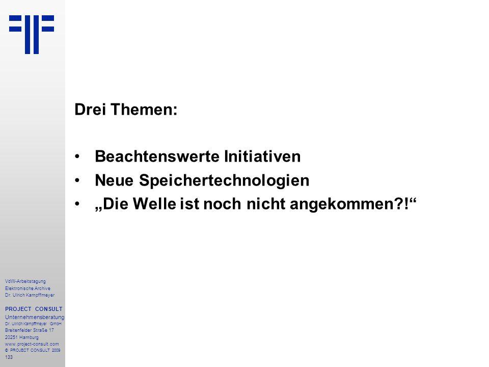 133 VdW-Arbeitstagung Elektronische Archive Dr. Ulrich Kampffmeyer PROJECT CONSULT Unternehmensberatung Dr. Ulrich Kampffmeyer GmbH Breitenfelder Stra