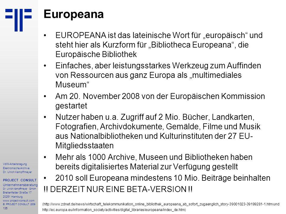 135 VdW-Arbeitstagung Elektronische Archive Dr. Ulrich Kampffmeyer PROJECT CONSULT Unternehmensberatung Dr. Ulrich Kampffmeyer GmbH Breitenfelder Stra