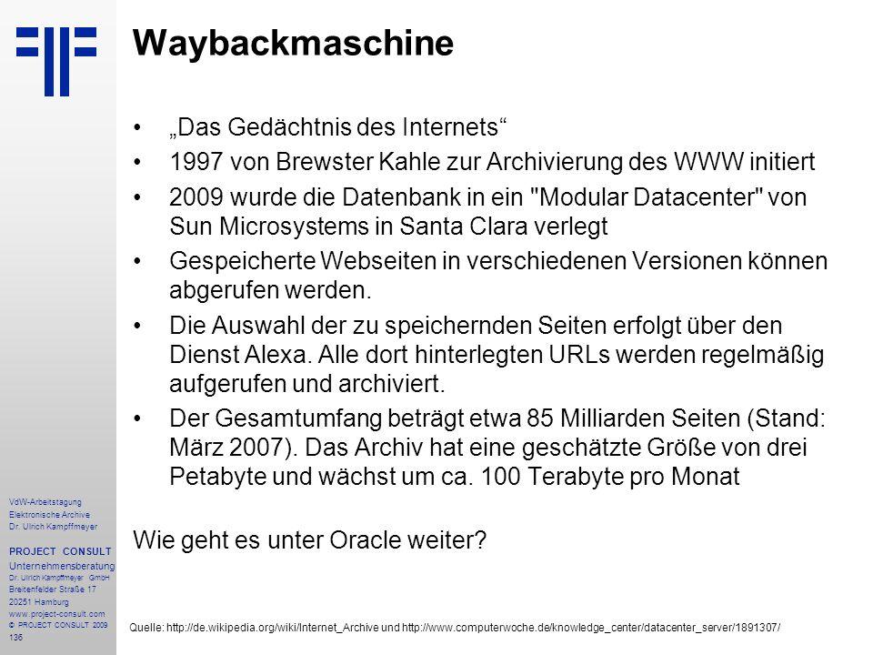 136 VdW-Arbeitstagung Elektronische Archive Dr. Ulrich Kampffmeyer PROJECT CONSULT Unternehmensberatung Dr. Ulrich Kampffmeyer GmbH Breitenfelder Stra