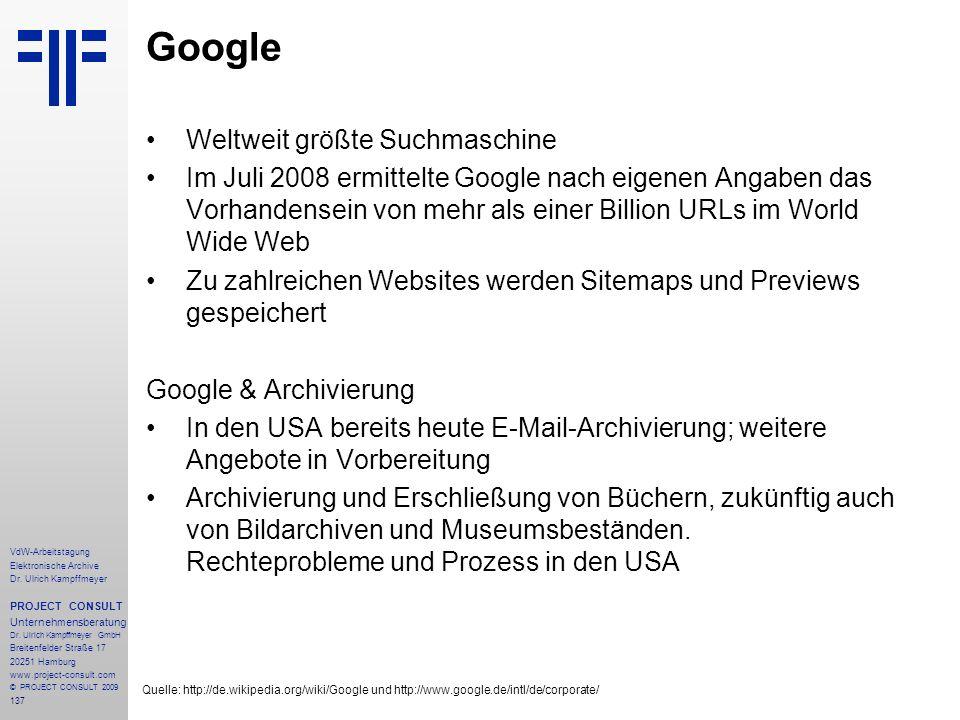 137 VdW-Arbeitstagung Elektronische Archive Dr. Ulrich Kampffmeyer PROJECT CONSULT Unternehmensberatung Dr. Ulrich Kampffmeyer GmbH Breitenfelder Stra