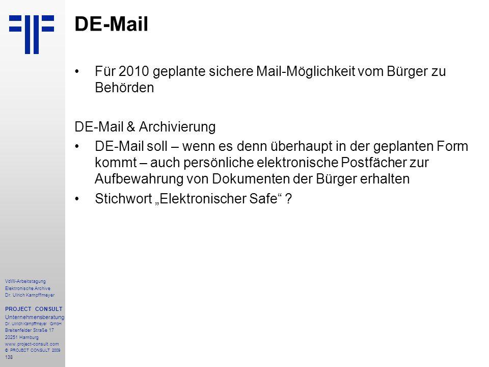 138 VdW-Arbeitstagung Elektronische Archive Dr. Ulrich Kampffmeyer PROJECT CONSULT Unternehmensberatung Dr. Ulrich Kampffmeyer GmbH Breitenfelder Stra
