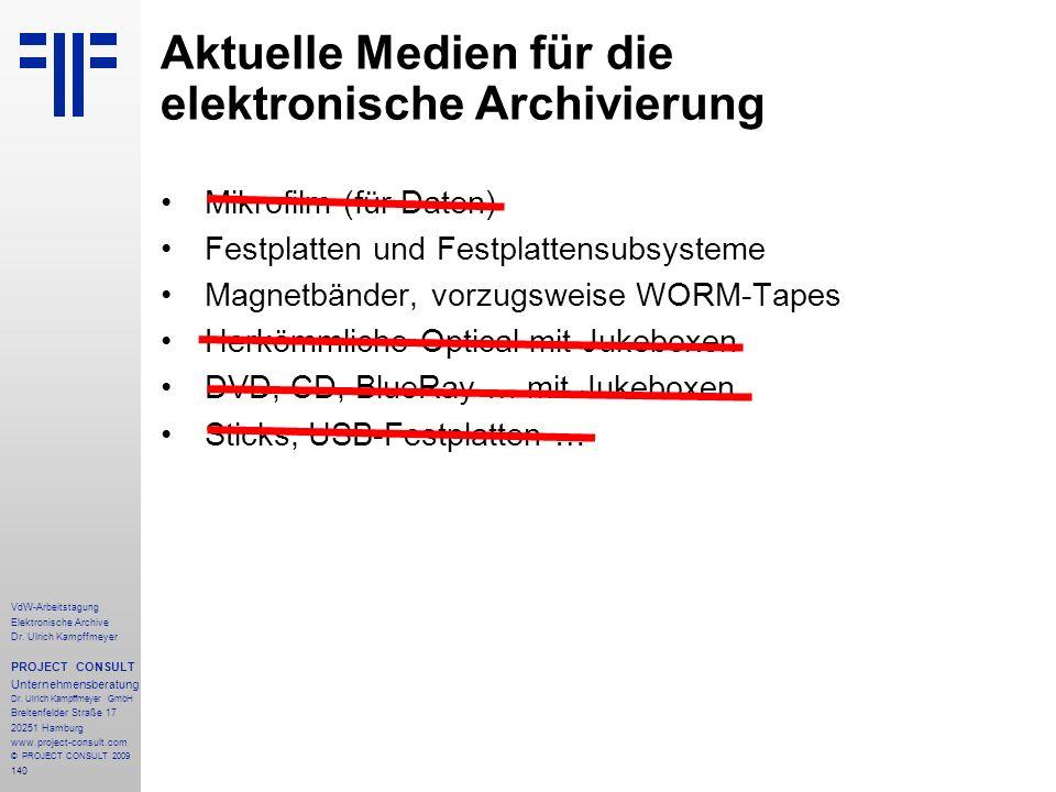140 VdW-Arbeitstagung Elektronische Archive Dr. Ulrich Kampffmeyer PROJECT CONSULT Unternehmensberatung Dr. Ulrich Kampffmeyer GmbH Breitenfelder Stra