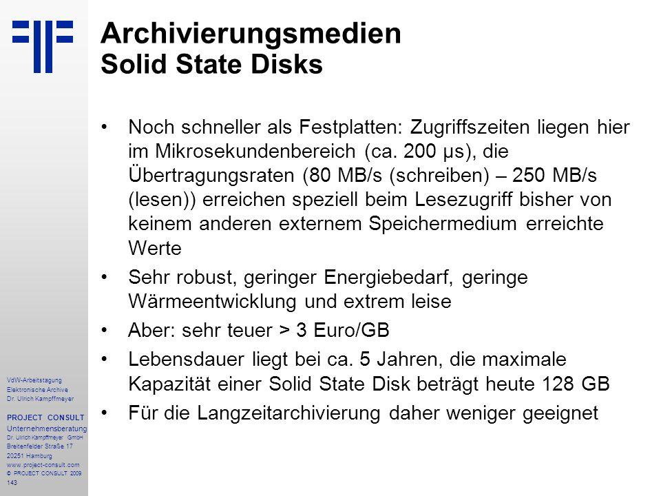 143 VdW-Arbeitstagung Elektronische Archive Dr. Ulrich Kampffmeyer PROJECT CONSULT Unternehmensberatung Dr. Ulrich Kampffmeyer GmbH Breitenfelder Stra