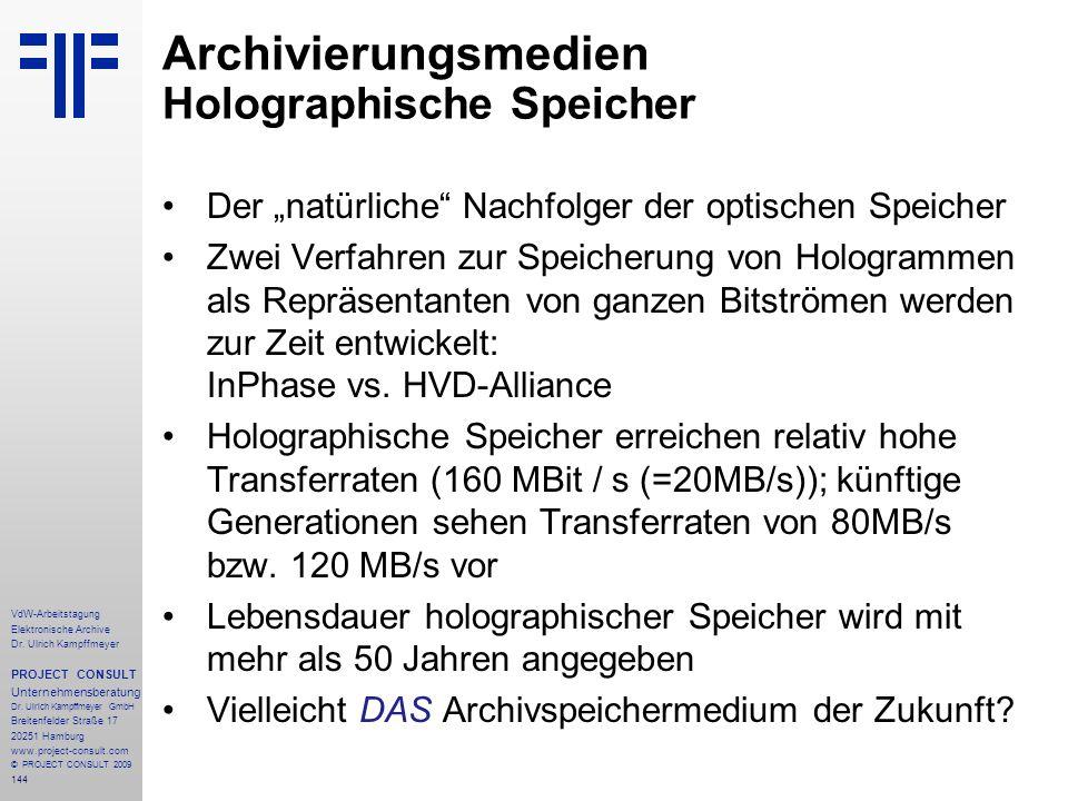 144 VdW-Arbeitstagung Elektronische Archive Dr. Ulrich Kampffmeyer PROJECT CONSULT Unternehmensberatung Dr. Ulrich Kampffmeyer GmbH Breitenfelder Stra