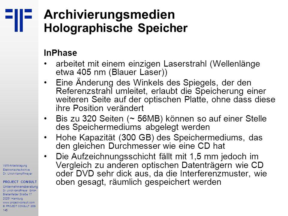 145 VdW-Arbeitstagung Elektronische Archive Dr. Ulrich Kampffmeyer PROJECT CONSULT Unternehmensberatung Dr. Ulrich Kampffmeyer GmbH Breitenfelder Stra