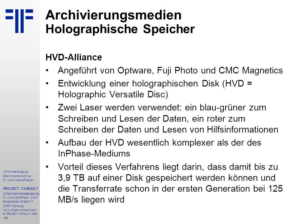 146 VdW-Arbeitstagung Elektronische Archive Dr. Ulrich Kampffmeyer PROJECT CONSULT Unternehmensberatung Dr. Ulrich Kampffmeyer GmbH Breitenfelder Stra