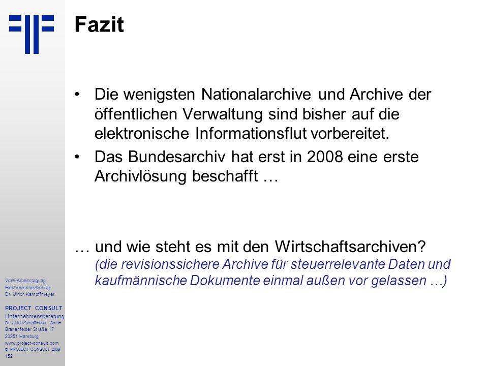 152 VdW-Arbeitstagung Elektronische Archive Dr. Ulrich Kampffmeyer PROJECT CONSULT Unternehmensberatung Dr. Ulrich Kampffmeyer GmbH Breitenfelder Stra