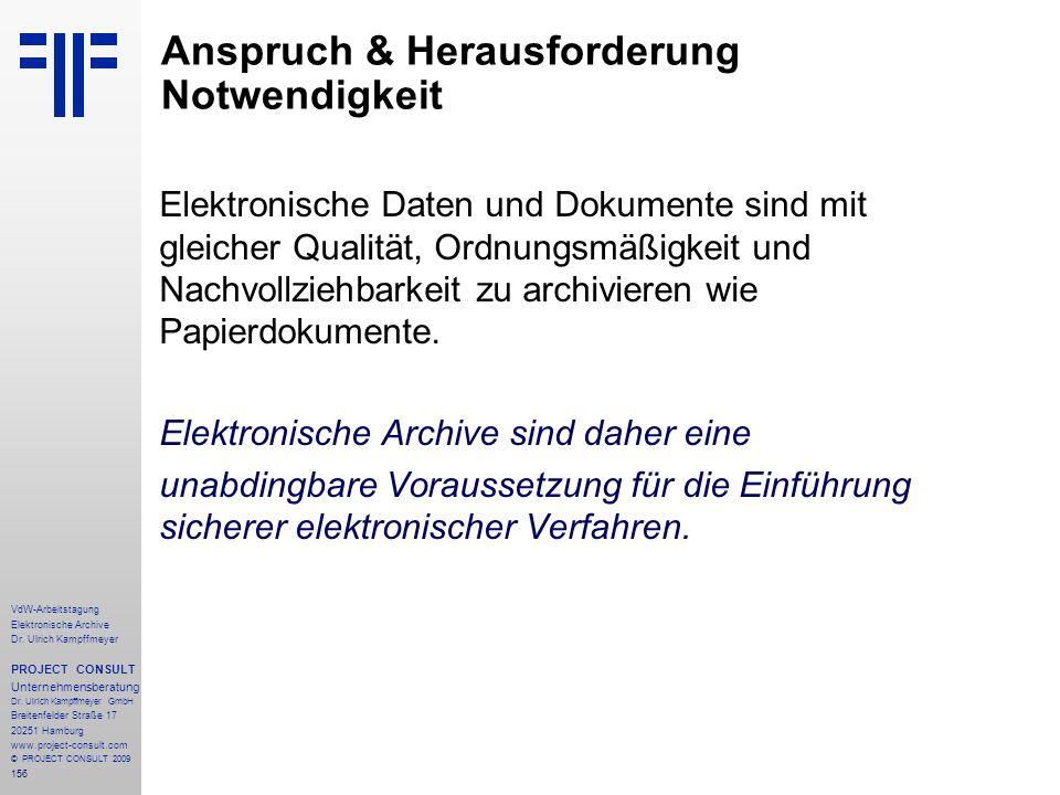 156 VdW-Arbeitstagung Elektronische Archive Dr. Ulrich Kampffmeyer PROJECT CONSULT Unternehmensberatung Dr. Ulrich Kampffmeyer GmbH Breitenfelder Stra