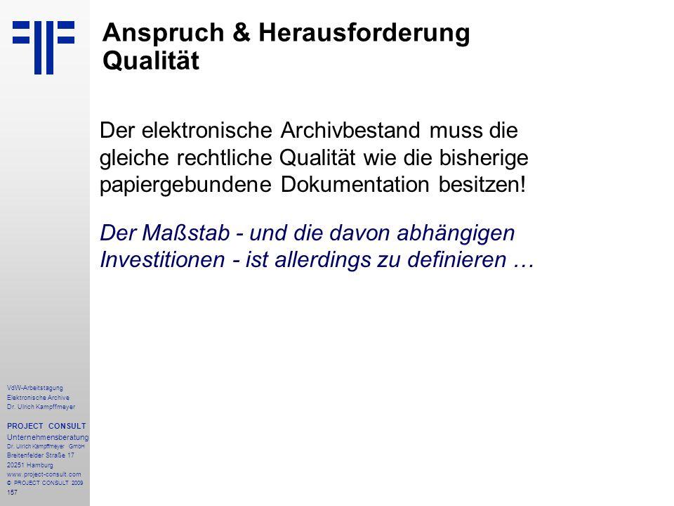 157 VdW-Arbeitstagung Elektronische Archive Dr. Ulrich Kampffmeyer PROJECT CONSULT Unternehmensberatung Dr. Ulrich Kampffmeyer GmbH Breitenfelder Stra