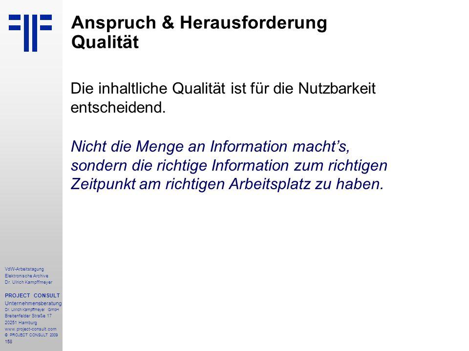 158 VdW-Arbeitstagung Elektronische Archive Dr. Ulrich Kampffmeyer PROJECT CONSULT Unternehmensberatung Dr. Ulrich Kampffmeyer GmbH Breitenfelder Stra