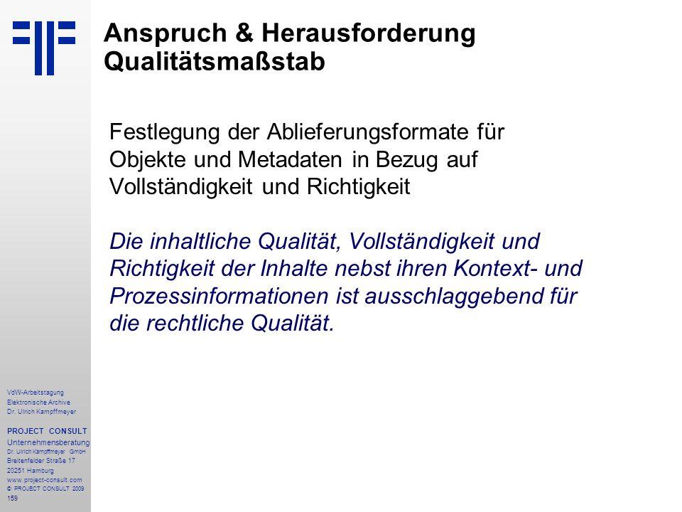 159 VdW-Arbeitstagung Elektronische Archive Dr. Ulrich Kampffmeyer PROJECT CONSULT Unternehmensberatung Dr. Ulrich Kampffmeyer GmbH Breitenfelder Stra