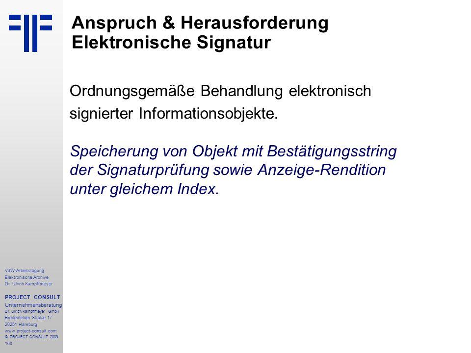 160 VdW-Arbeitstagung Elektronische Archive Dr. Ulrich Kampffmeyer PROJECT CONSULT Unternehmensberatung Dr. Ulrich Kampffmeyer GmbH Breitenfelder Stra