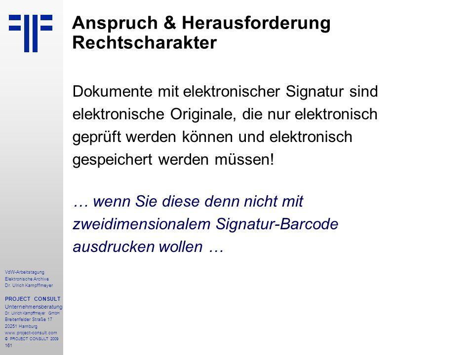 161 VdW-Arbeitstagung Elektronische Archive Dr. Ulrich Kampffmeyer PROJECT CONSULT Unternehmensberatung Dr. Ulrich Kampffmeyer GmbH Breitenfelder Stra