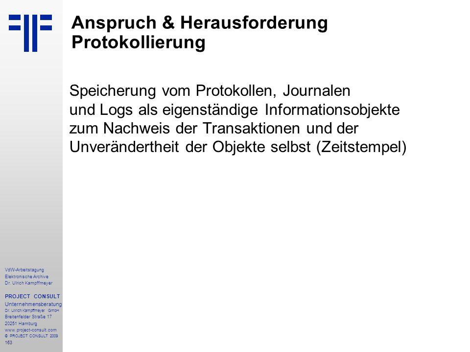 163 VdW-Arbeitstagung Elektronische Archive Dr. Ulrich Kampffmeyer PROJECT CONSULT Unternehmensberatung Dr. Ulrich Kampffmeyer GmbH Breitenfelder Stra