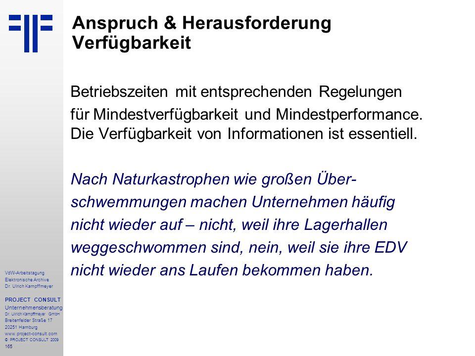 165 VdW-Arbeitstagung Elektronische Archive Dr. Ulrich Kampffmeyer PROJECT CONSULT Unternehmensberatung Dr. Ulrich Kampffmeyer GmbH Breitenfelder Stra