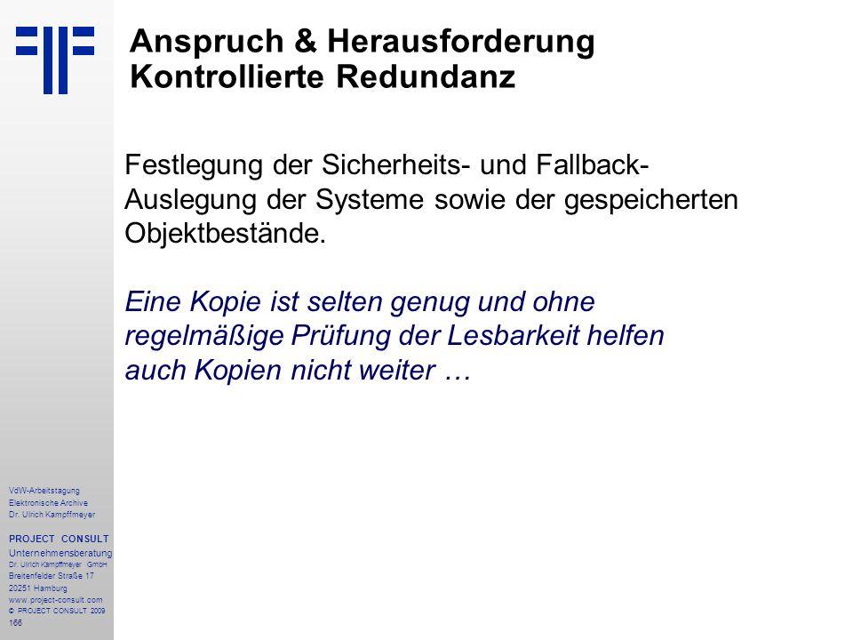 166 VdW-Arbeitstagung Elektronische Archive Dr. Ulrich Kampffmeyer PROJECT CONSULT Unternehmensberatung Dr. Ulrich Kampffmeyer GmbH Breitenfelder Stra