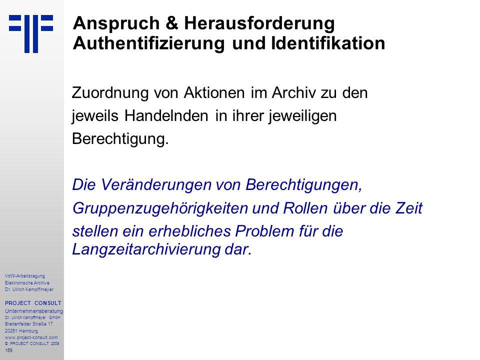 169 VdW-Arbeitstagung Elektronische Archive Dr. Ulrich Kampffmeyer PROJECT CONSULT Unternehmensberatung Dr. Ulrich Kampffmeyer GmbH Breitenfelder Stra