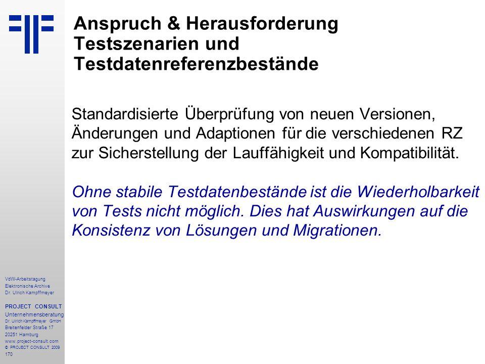 170 VdW-Arbeitstagung Elektronische Archive Dr. Ulrich Kampffmeyer PROJECT CONSULT Unternehmensberatung Dr. Ulrich Kampffmeyer GmbH Breitenfelder Stra