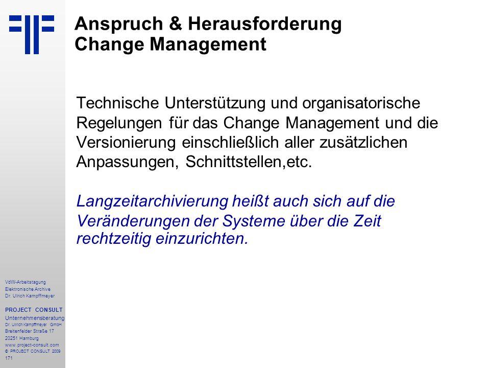 171 VdW-Arbeitstagung Elektronische Archive Dr. Ulrich Kampffmeyer PROJECT CONSULT Unternehmensberatung Dr. Ulrich Kampffmeyer GmbH Breitenfelder Stra