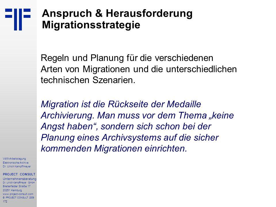 172 VdW-Arbeitstagung Elektronische Archive Dr. Ulrich Kampffmeyer PROJECT CONSULT Unternehmensberatung Dr. Ulrich Kampffmeyer GmbH Breitenfelder Stra