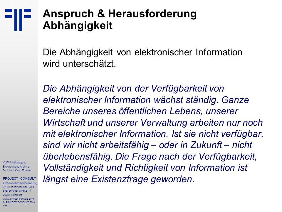 173 VdW-Arbeitstagung Elektronische Archive Dr. Ulrich Kampffmeyer PROJECT CONSULT Unternehmensberatung Dr. Ulrich Kampffmeyer GmbH Breitenfelder Stra