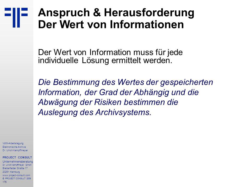 175 VdW-Arbeitstagung Elektronische Archive Dr. Ulrich Kampffmeyer PROJECT CONSULT Unternehmensberatung Dr. Ulrich Kampffmeyer GmbH Breitenfelder Stra