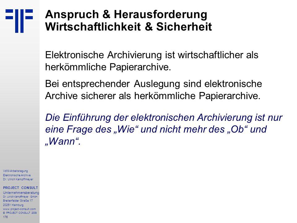 176 VdW-Arbeitstagung Elektronische Archive Dr. Ulrich Kampffmeyer PROJECT CONSULT Unternehmensberatung Dr. Ulrich Kampffmeyer GmbH Breitenfelder Stra