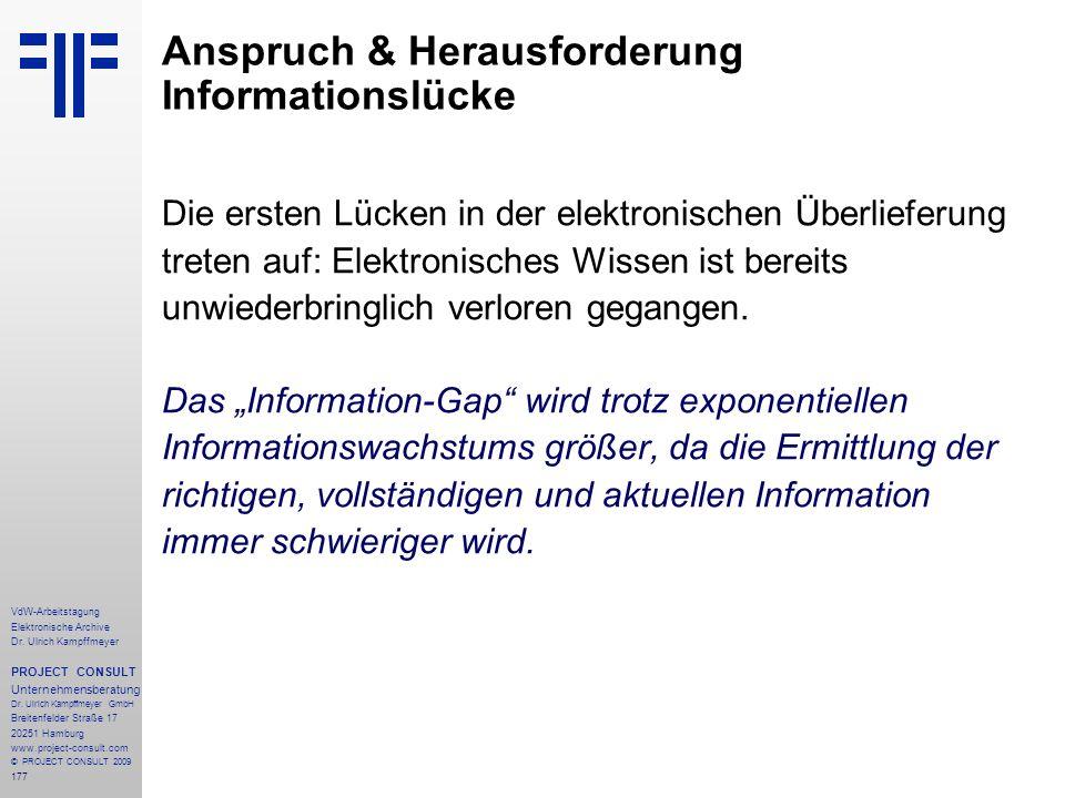 177 VdW-Arbeitstagung Elektronische Archive Dr. Ulrich Kampffmeyer PROJECT CONSULT Unternehmensberatung Dr. Ulrich Kampffmeyer GmbH Breitenfelder Stra