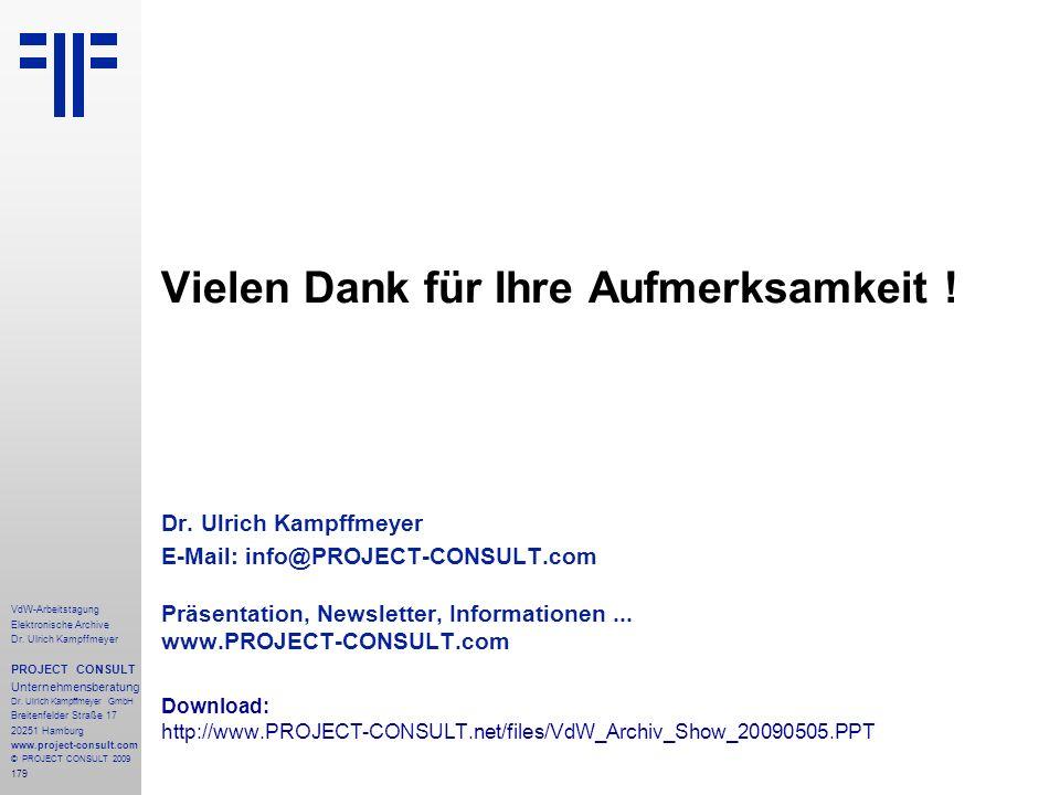 179 VdW-Arbeitstagung Elektronische Archive Dr. Ulrich Kampffmeyer PROJECT CONSULT Unternehmensberatung Dr. Ulrich Kampffmeyer GmbH Breitenfelder Stra