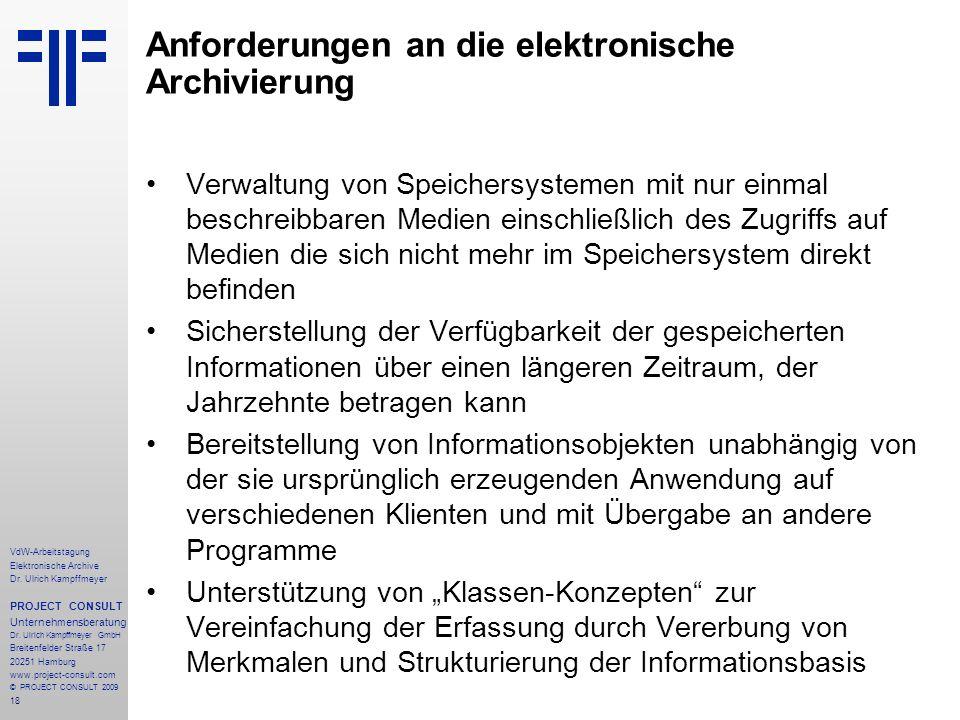 18 VdW-Arbeitstagung Elektronische Archive Dr. Ulrich Kampffmeyer PROJECT CONSULT Unternehmensberatung Dr. Ulrich Kampffmeyer GmbH Breitenfelder Straß