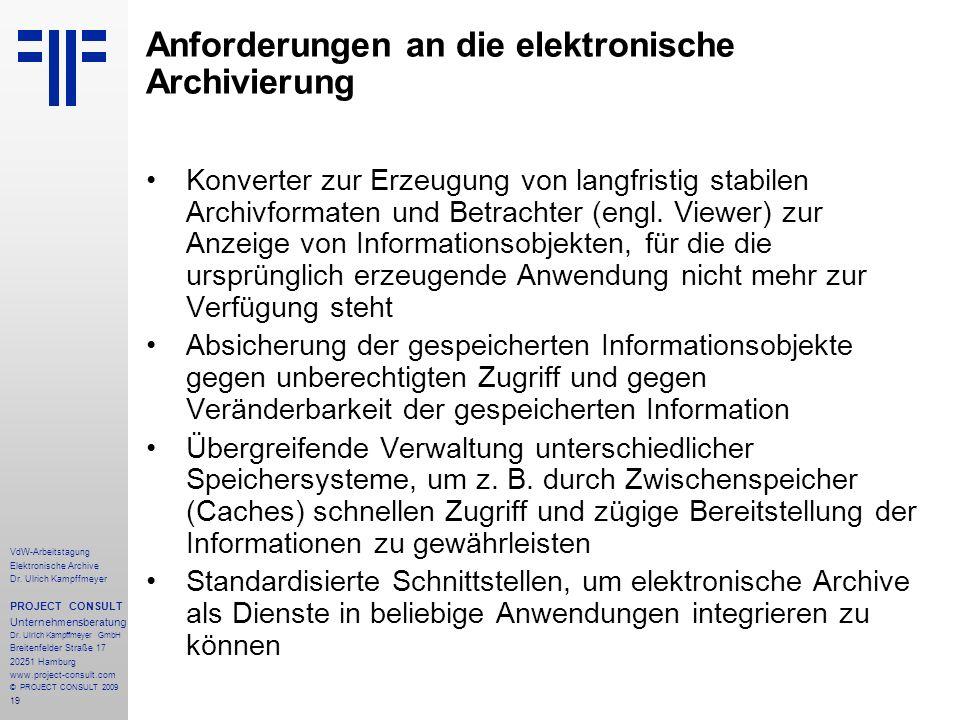 19 VdW-Arbeitstagung Elektronische Archive Dr. Ulrich Kampffmeyer PROJECT CONSULT Unternehmensberatung Dr. Ulrich Kampffmeyer GmbH Breitenfelder Straß