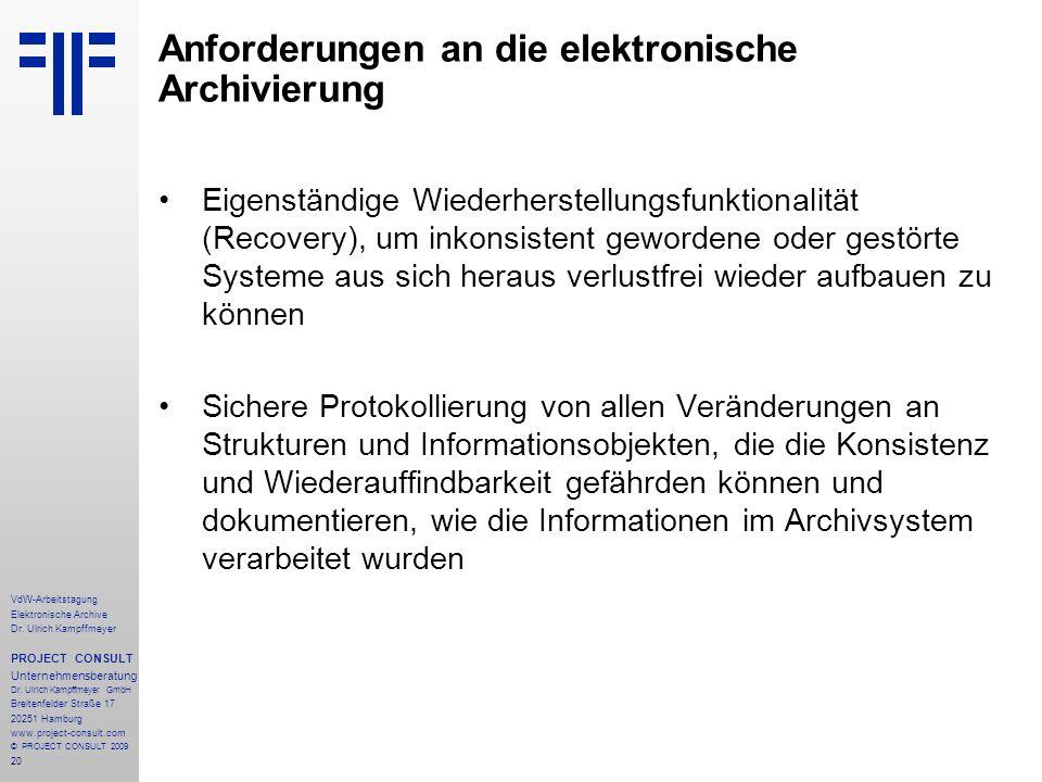 20 VdW-Arbeitstagung Elektronische Archive Dr. Ulrich Kampffmeyer PROJECT CONSULT Unternehmensberatung Dr. Ulrich Kampffmeyer GmbH Breitenfelder Straß