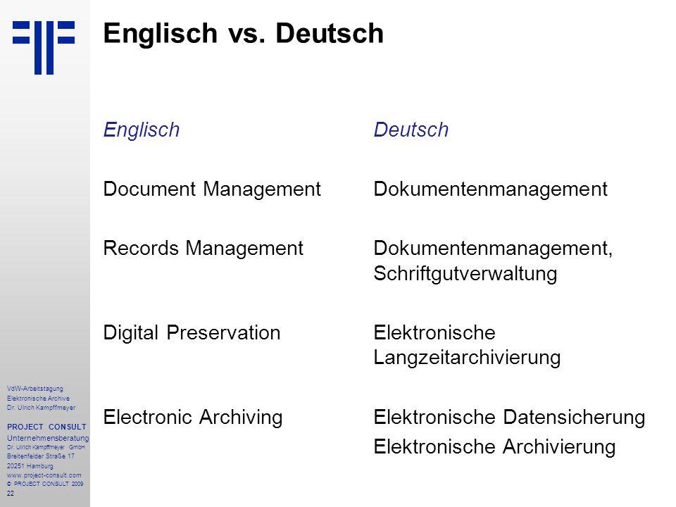 22 VdW-Arbeitstagung Elektronische Archive Dr. Ulrich Kampffmeyer PROJECT CONSULT Unternehmensberatung Dr. Ulrich Kampffmeyer GmbH Breitenfelder Straß