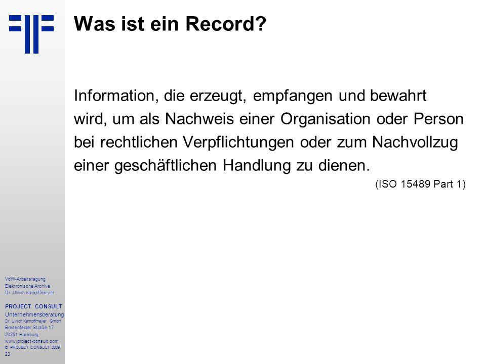 23 VdW-Arbeitstagung Elektronische Archive Dr. Ulrich Kampffmeyer PROJECT CONSULT Unternehmensberatung Dr. Ulrich Kampffmeyer GmbH Breitenfelder Straß