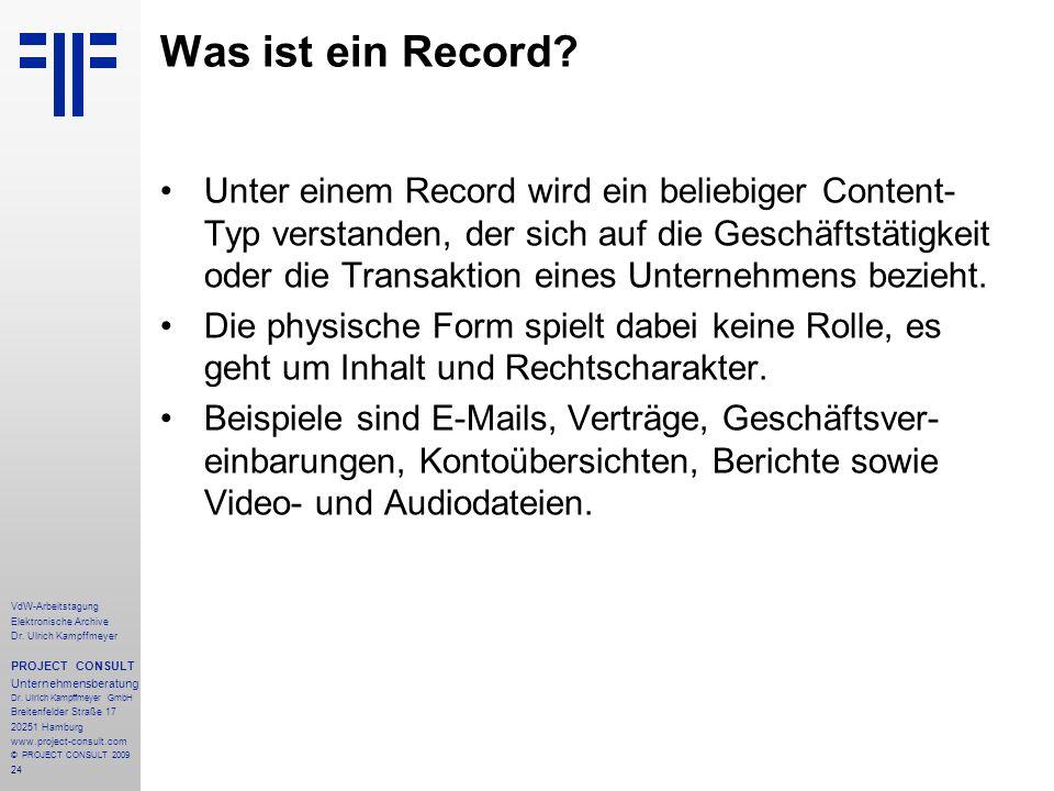 24 VdW-Arbeitstagung Elektronische Archive Dr. Ulrich Kampffmeyer PROJECT CONSULT Unternehmensberatung Dr. Ulrich Kampffmeyer GmbH Breitenfelder Straß