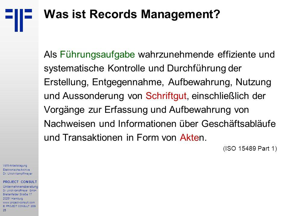 25 VdW-Arbeitstagung Elektronische Archive Dr. Ulrich Kampffmeyer PROJECT CONSULT Unternehmensberatung Dr. Ulrich Kampffmeyer GmbH Breitenfelder Straß