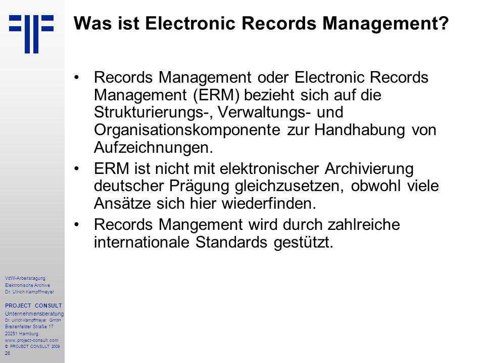 26 VdW-Arbeitstagung Elektronische Archive Dr. Ulrich Kampffmeyer PROJECT CONSULT Unternehmensberatung Dr. Ulrich Kampffmeyer GmbH Breitenfelder Straß