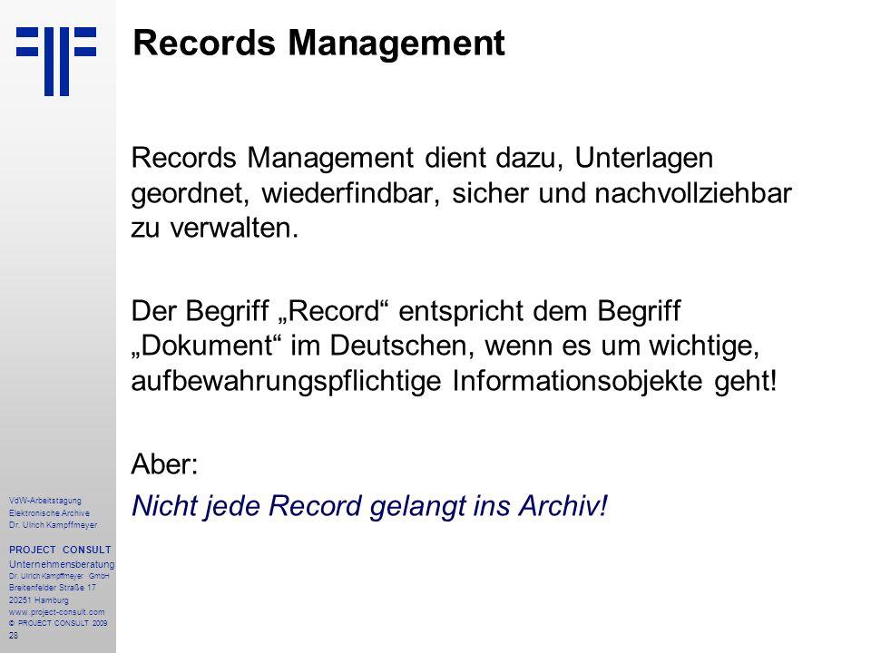 28 VdW-Arbeitstagung Elektronische Archive Dr. Ulrich Kampffmeyer PROJECT CONSULT Unternehmensberatung Dr. Ulrich Kampffmeyer GmbH Breitenfelder Straß
