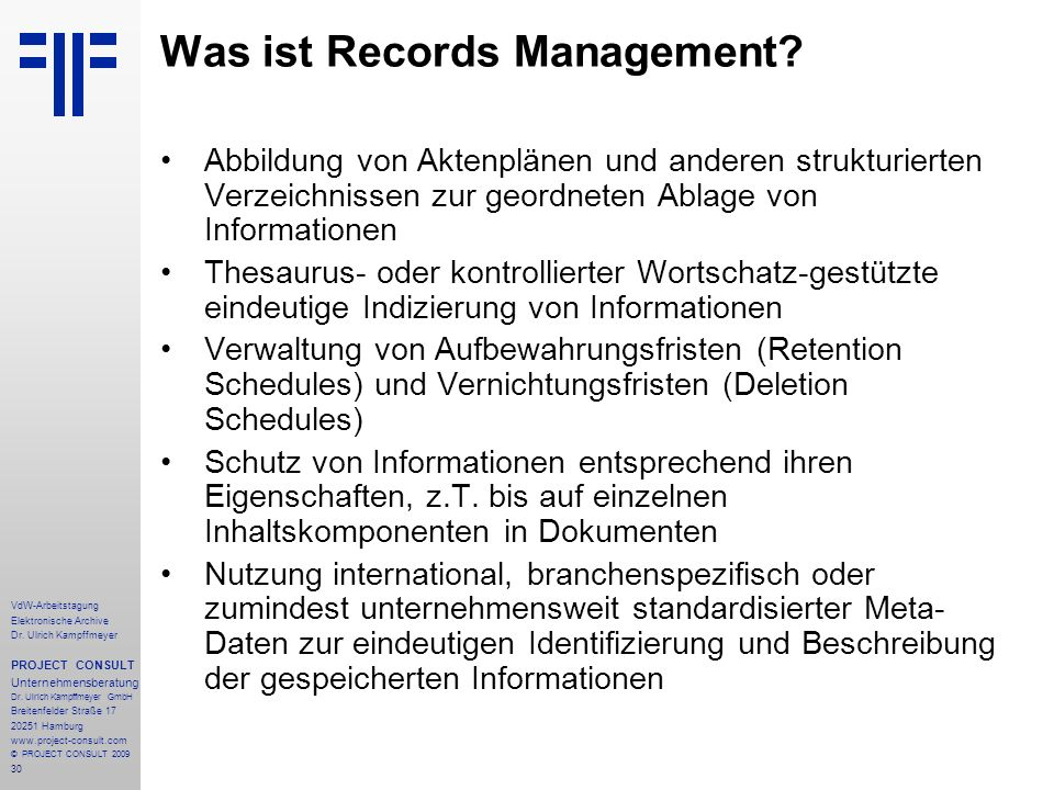 30 VdW-Arbeitstagung Elektronische Archive Dr. Ulrich Kampffmeyer PROJECT CONSULT Unternehmensberatung Dr. Ulrich Kampffmeyer GmbH Breitenfelder Straß