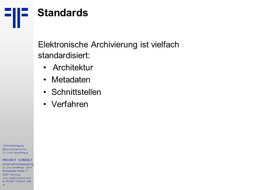 41 VdW-Arbeitstagung Elektronische Archive Dr. Ulrich Kampffmeyer PROJECT CONSULT Unternehmensberatung Dr. Ulrich Kampffmeyer GmbH Breitenfelder Straß