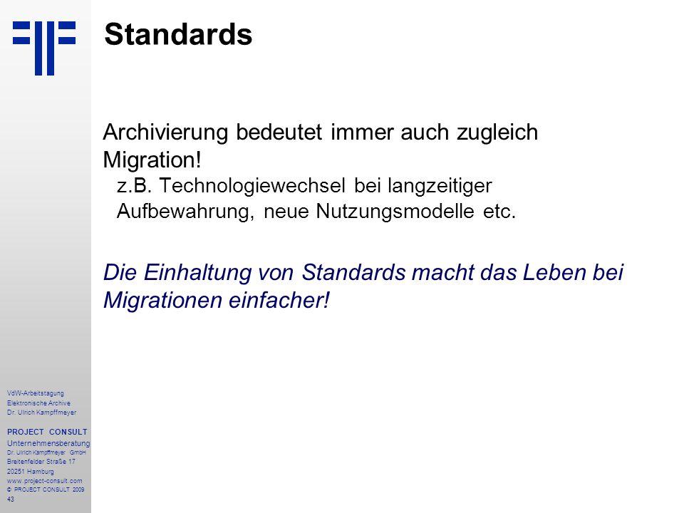 43 VdW-Arbeitstagung Elektronische Archive Dr. Ulrich Kampffmeyer PROJECT CONSULT Unternehmensberatung Dr. Ulrich Kampffmeyer GmbH Breitenfelder Straß