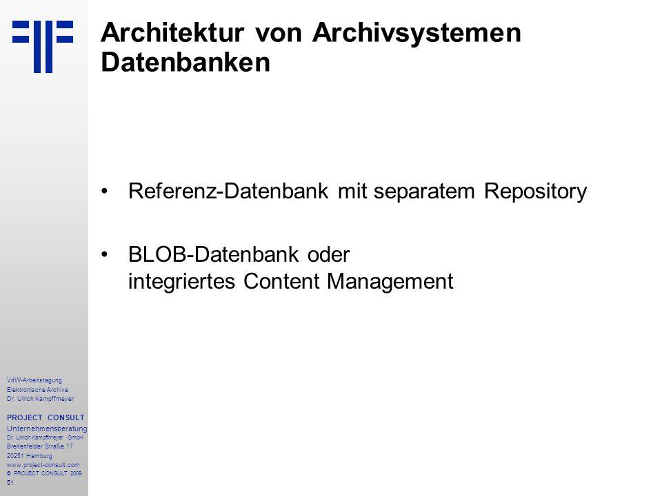 51 VdW-Arbeitstagung Elektronische Archive Dr. Ulrich Kampffmeyer PROJECT CONSULT Unternehmensberatung Dr. Ulrich Kampffmeyer GmbH Breitenfelder Straß